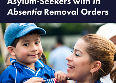 A Guide to Assisting Asylum-Seekers with In Abstentia Removal Orders