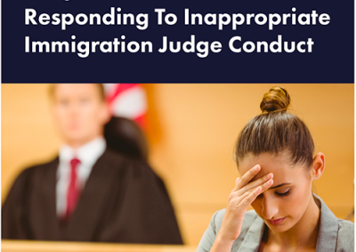 Responding to Inappropriate Immigration Judge Conduct