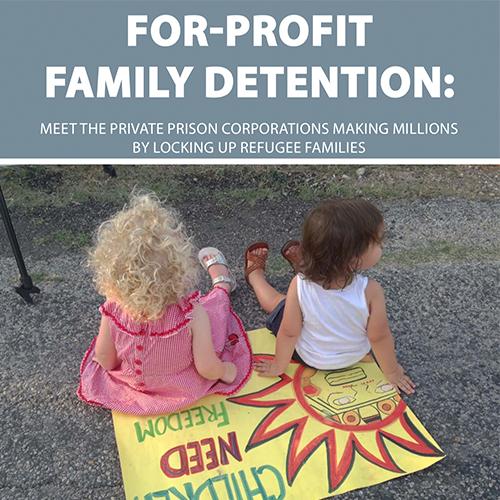 For-Profit Family Detention Report