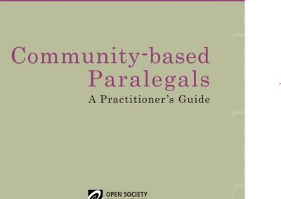 Open Society Justice Initiative – Community Paralegals: A Practitioner's Guide